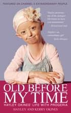 Old Before My Time ebook by Hayley Okines