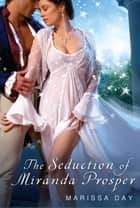 The Seduction of Miranda Prosper ebook by Marissa Day