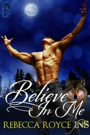 Believe in Me ebook by Rebecca Royce