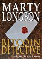 Bitcoin Detective ebook by Marty Longson