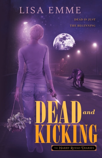 Dead and Kicking ebook by Lisa Emme