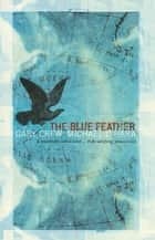 Blue Feather ebook by Gary Crew