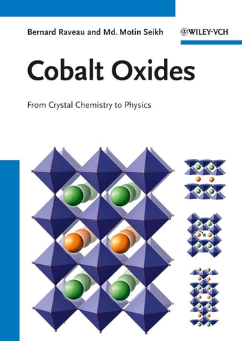 Cobalt Oxides - From Crystal Chemistry to Physics ebook by Bernard Raveau,Motin Seikh