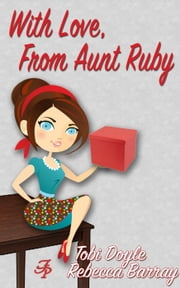 With Love, From Aunt Ruby - Flirty Bits of Fluff, #3 ebook by Ferndean Press LLC