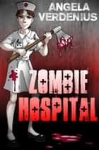 Zombie Hospital ebook by Angela Verdenius