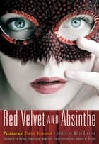 Red Velvet and Absinthe - Paranormal Erotic Romance ebook by Mitzi Szereto