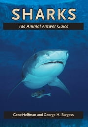 Sharks - The Animal Answer Guide ebook by Gene Helfman,George H. Burgess