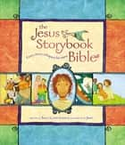 The Jesus Storybook Bible - Every Story Whispers His Name ebook by Sally Lloyd-Jones
