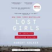 Lost Girls - An Unsolved American Mystery audiobook by Robert Kolker