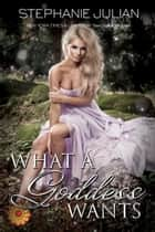 What a Goddess Wants ebook by