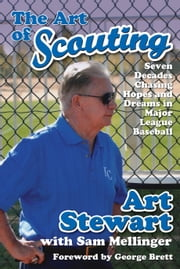 The Art of Scouting ebook by Art Stewart,George Brett,Sam Mellinger
