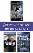 Harlequin Love Inspired Suspense May 2019 - Box Set 2 of 2 - An Anthology ebook by Margaret Daley, Lisa Harris, Sarah Varland