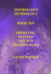 Operating Systems and New Technologies ebook by Potter, Geoff