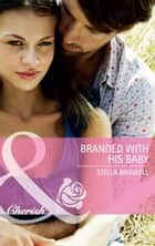 Branded with his Baby (Mills & Boon Cherish) ebook by Stella Bagwell