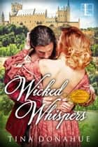 Wicked Whispers ebook by Tina Donahue