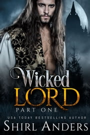 Wicked Lord: Part One ebook by Shirl Anders