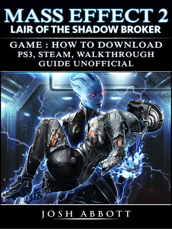 mass effect 2 lair of the shadow broker game how to download ps3 rh kobo com red dead redemption ps3 walkthrough guide ps3 walkthrough guides