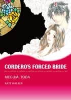 CORDERO'S FORCED BRIDE (Harlequin Comics) ebook by Kate Walker,Megumi Toda