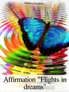 "Affirmation ""Flights in Dreams"" ebook by Victoria Socolova"