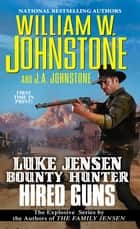 Hired Guns ebook by William W. Johnstone, J.A. Johnstone