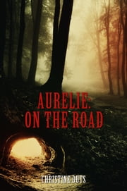 Aurelie: On the Road ebook by Christine Duts
