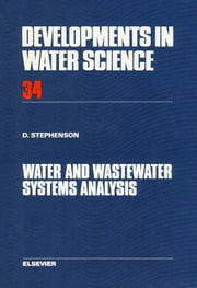 Water and Wastewater Systems Analysis ebook by Stephenson, D.J.