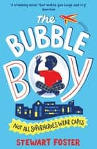 The Bubble Boy ebook by Stewart Foster