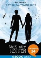 The Chosen. Was wir hoffen - Band 1 ebook by Pia Sara