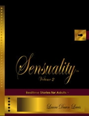 Sensuality Volume Two: Bedtime Stories for Adults ebook by Lewis, Laura Dawn
