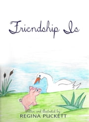 Friendship Is ebook by Regina Puckett