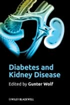 Diabetes and Kidney Disease ebook by Gunter Wolf