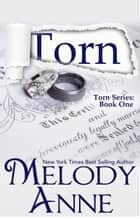 Torn (Torn Series, Book 1) ebook by Melody Anne