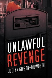 Unlawful Revenge ebook by Joclyn Gipson-Dilworth