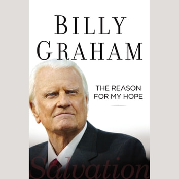 The Reason for My Hope - Salvation audiobook by Billy Graham