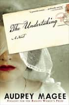 The Undertaking - A Novel ebook by Audrey Magee