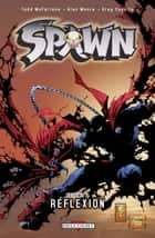 Spawn T03 - Réflexion eBook by Todd McFarlane, Alan Moore, Greg Capullo