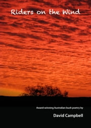 Riders on the Wind - Award-winning Australian Bush Poetry ebook by David Campbell
