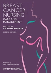 Breast Cancer Nursing Care and Management ebook by Victoria Harmer,HRH The Prince of Wales