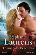 Triumph des Begehrens - Roman ebook by Stephanie Laurens, Jutta Nickel