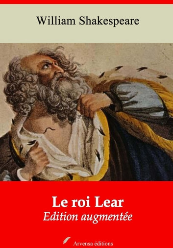 Le roi Lear - Nouvelle édition augmentée | Arvensa Editions ebook by William Shakespeare