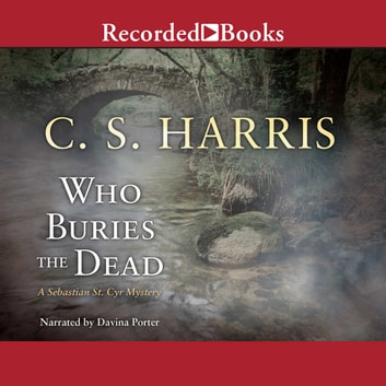 Who Buries the Dead audiobook by C.S. Harris