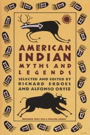 American Indian Myths and Legends ebook by Richard Erdoes,Alfonso Ortiz