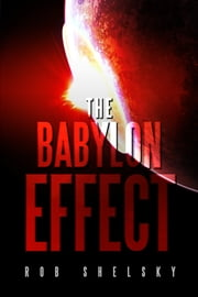 The Babylon Effect (The Apocrypha Book 3) ebook by Rob Shelsky