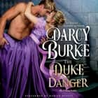 Duke of Danger, The audiobook by Darcy Burke
