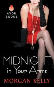 Midnight in Your Arms ebook by Morgan Kelly