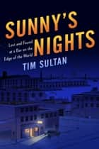 Sunny's Nights ebook by Tim Sultan