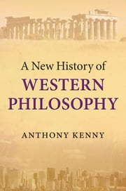 A New History of Western Philosophy ebook by Kobo.Web.Store.Products.Fields.ContributorFieldViewModel