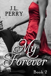 My Forever - Destiny Series, #2 ebook by J. L. Perry