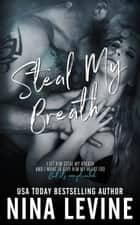 Steal My Breath ebook by Nina Levine