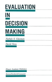Evaluation in Decision Making - The case of school administration ebook by Naftaly S. Glasman,David Nevo